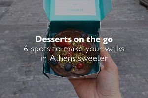 Desserts on the go: 6 spots to make your walks in Athens sweeter