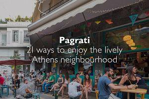 Pagkrati: 21 ways to enjoy the lively Athens neighbourhood